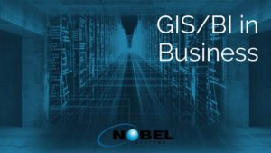 GIS and Business Intelligence IN BUSINESS BLOG