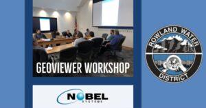 Rowland Water District hosts GeoViewer Workshop